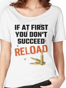 If At First You Don't Succeed Reload Women's Relaxed Fit T-Shirt