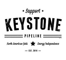 Support The Keystone Pipeline Photographic Print