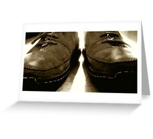 Stand in my shoes and you'll know... Greeting Card