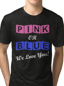 Pink Or Blue We Love You Tri-blend T-Shirt