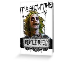 Beetlejuice - It's Showtime Greeting Card