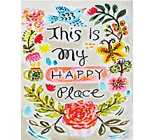 This is My Happy Place  Photographic Print
