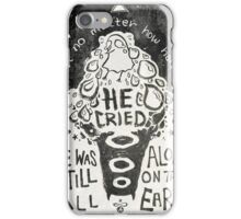 all alone on this earth iPhone Case/Skin