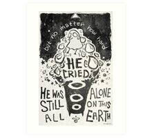 all alone on this earth Art Print