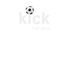 Kick the Ball Soccer by AbrahamMercury