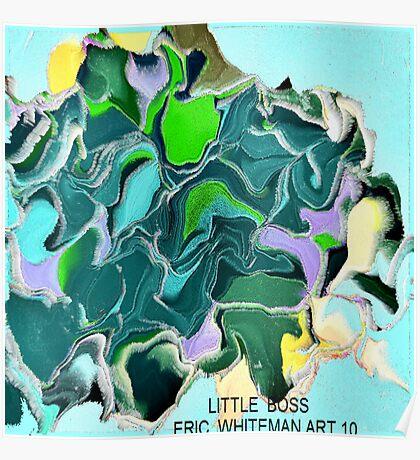 ( LITTLE  BOSS)  ERIC WHITEMAN ART Poster