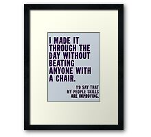 I Made It Through The Day Framed Print
