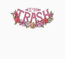 I'm Trash Unisex T-Shirt