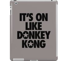 IT'S ON LIKE DONKEY KONG iPad Case/Skin