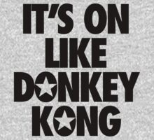 IT'S ON LIKE DONKEY KONG by cpinteractive