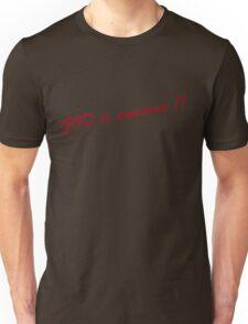 GOD is awesome!! Unisex T-Shirt