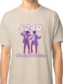 $240 Worth of Pudding Classic T-Shirt