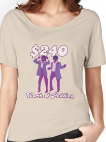 $240 Worth of Pudding Women's Relaxed Fit T-Shirt