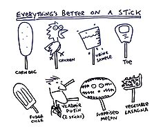 Everything's Better on a Stick by Ollie Brock