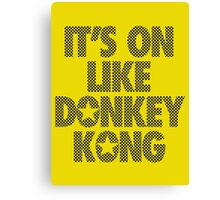 IT'S ON LIKE DONKEY KONG - Checkered Canvas Print
