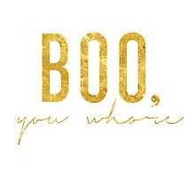 Boo, You Whore - Mean Girls Gold by racheladditon