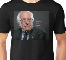 Bernie is a Babe! Unisex T-Shirt