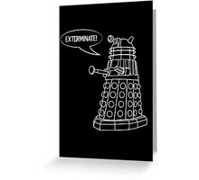 Dalek! Greeting Card