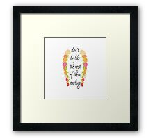 """""""Don't Be Like the Rest of Them"""" Typography Framed Print"""