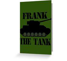 FRANK THE TANK -  A Parody Greeting Card
