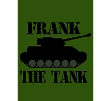 FRANK THE TANK -  A Parody Photographic Print