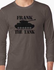 FRANK THE TANK -  A Parody Long Sleeve T-Shirt