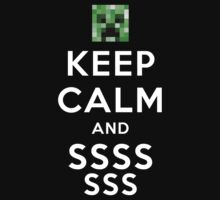 Keep calm and SSSsss.. (Minecraft Creeper) by Daxes