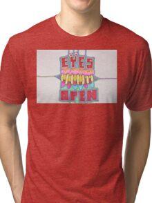 EYES OPEN - LARGE FORMAT Tri-blend T-Shirt
