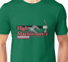 High Maintenance Unisex T-Shirt