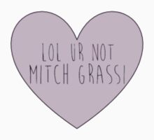 Lol ur not Mitch Grassi by HeidiHolmes