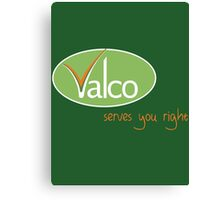 Valco - Serves You Right (Trollied TV show) Canvas Print
