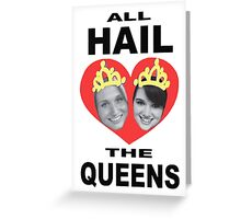 All Hail The Queens Greeting Card