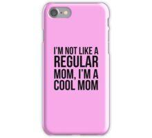 Not Like a Regular Mom iPhone Case/Skin