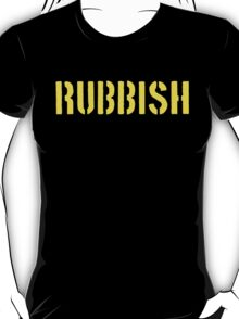 RUBBISH T-Shirt