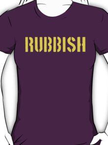 RUBBISH T-Shirt