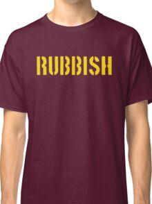 RUBBISH Classic T-Shirt