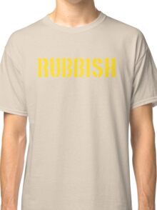 RUBBISH Classic T-Shirt