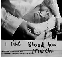I Like Blood Too Much.... Photographic Print