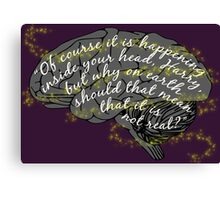 Of course it is happening in your head Harry Canvas Print