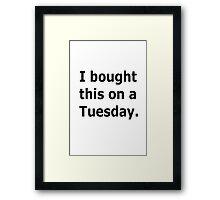 Tuesday Framed Print