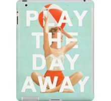Play The Day Away iPad Case/Skin