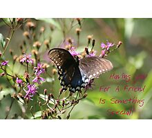 Special Friend Photographic Print