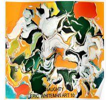 ( NAUGHTY )  ERIC  WHITEMAN  ART   Poster