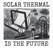SOLAR THERMAL IS THE FUTURE Kids Clothes