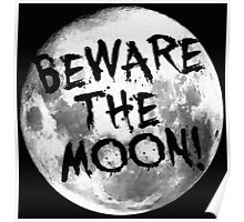Beware The Moon! Poster