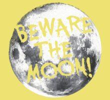 Beware The Moon! Kids Tee