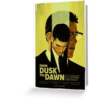 From Dusk Till Dawn Greeting Card