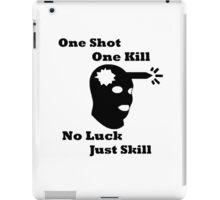 CSGO One Shot One Kill, No Luck Just Skill iPad Case/Skin