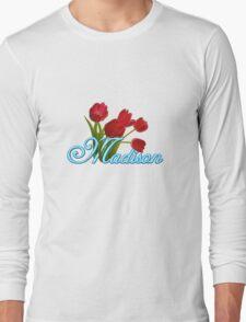 Madison With Red Tulips and Neon Blue Script Long Sleeve T-Shirt