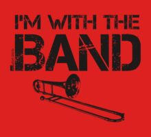 I'm With The Band - Trombone (Black Lettering) Kids Clothes